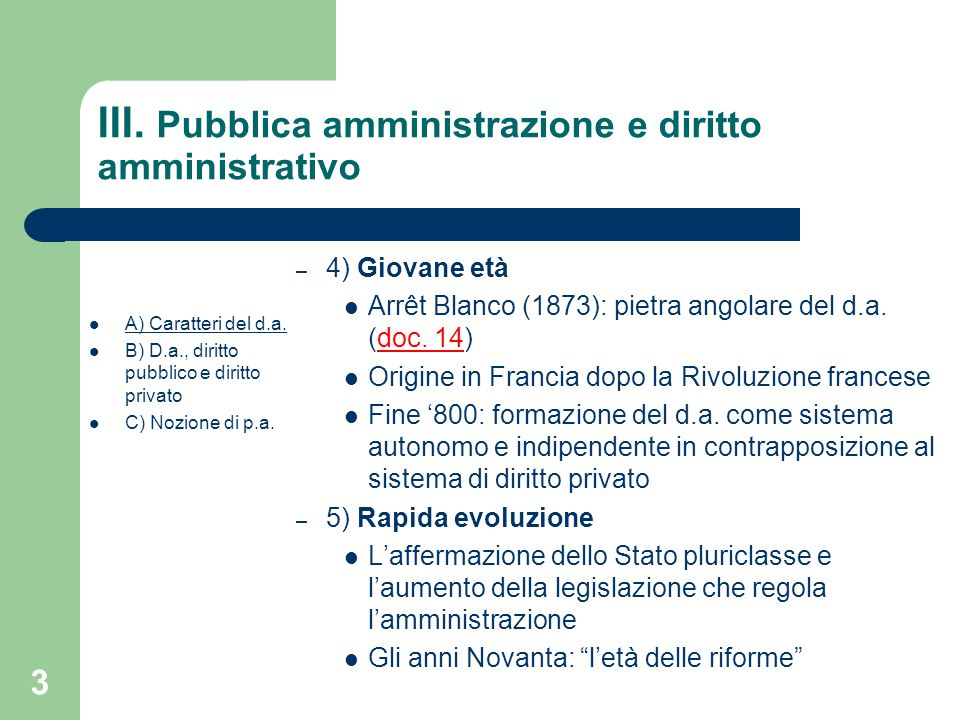 14 III.Pubblica amministrazione e diritto amministrativo A) Caratteri del d.a.