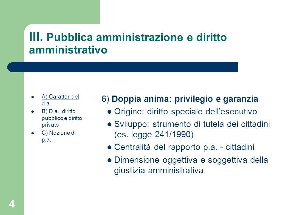 5 III.Pubblica amministrazione e diritto amministrativo A) Caratteri del d.a.