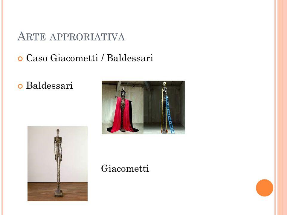 A RTE APPRORIATIVA Caso Giacometti / Baldessari Baldessari Giacometti