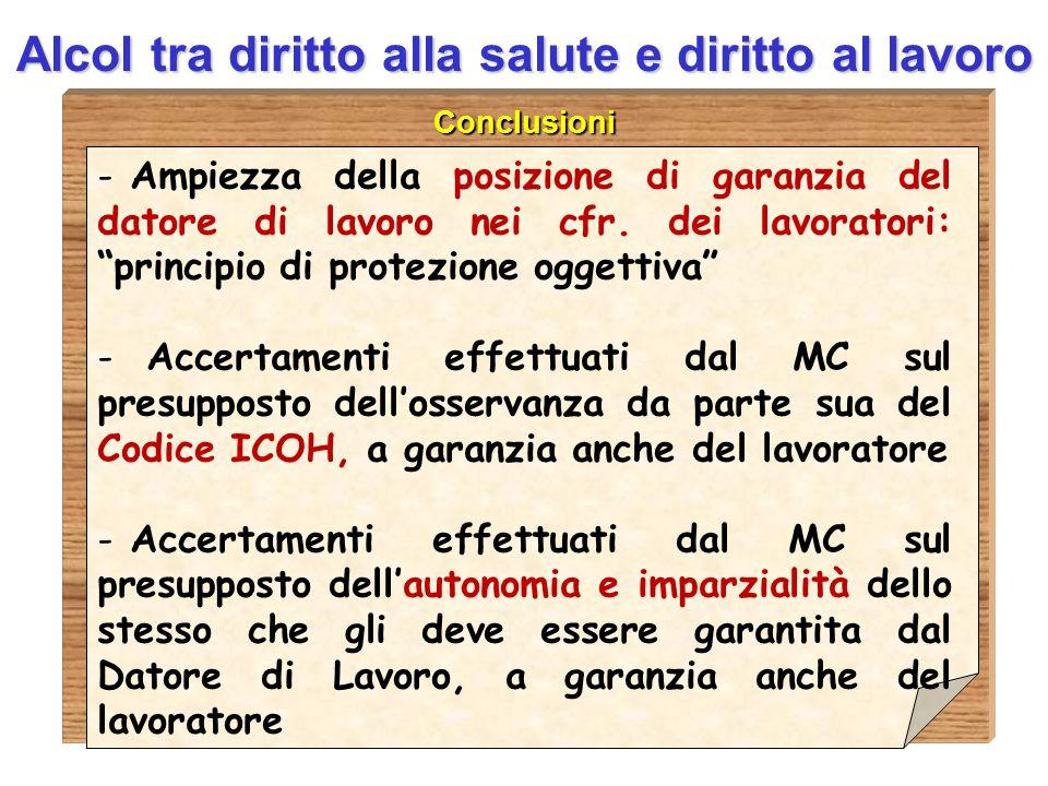 D.ssa Anna Guardavilla Alcol tra diritto alla salute e diritto al lavoro Conclusioni - Ampiezza della posizione di garanzia del datore di lavoro nei c