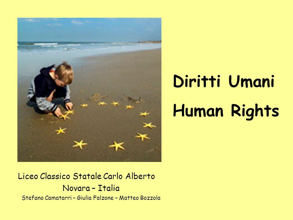 Liceo Classico Statale Carlo Alberto Novara – Italia Stefano Camatarri – Giulia Falzone – Matteo Bozzola Diritti Umani Human Rights