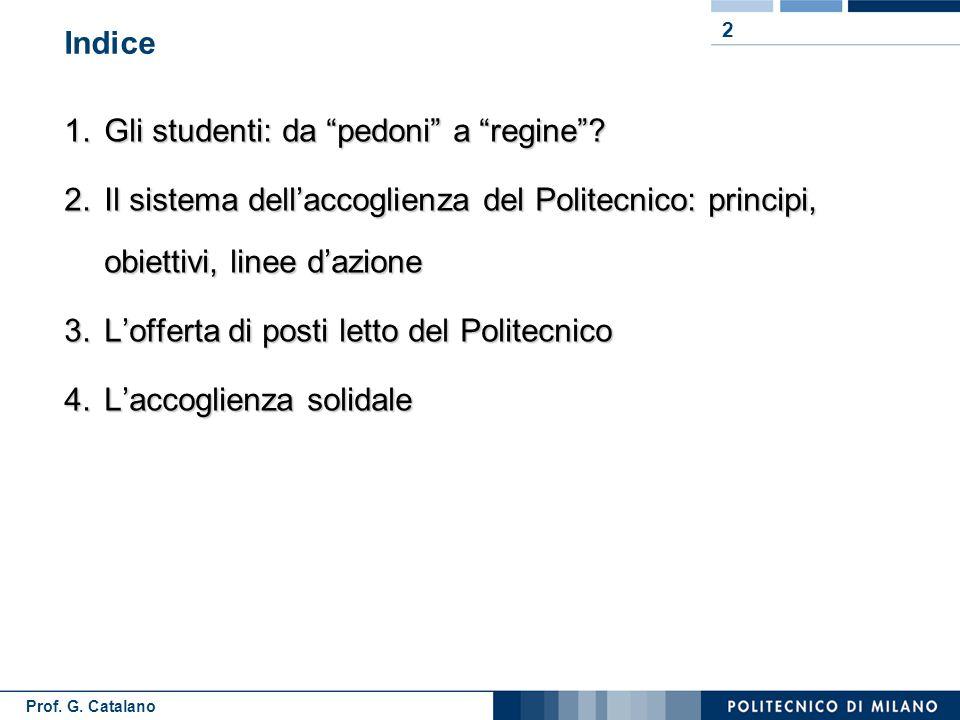 Prof. G. Catalano 2 Indice 1.Gli studenti: da pedoni a regine .