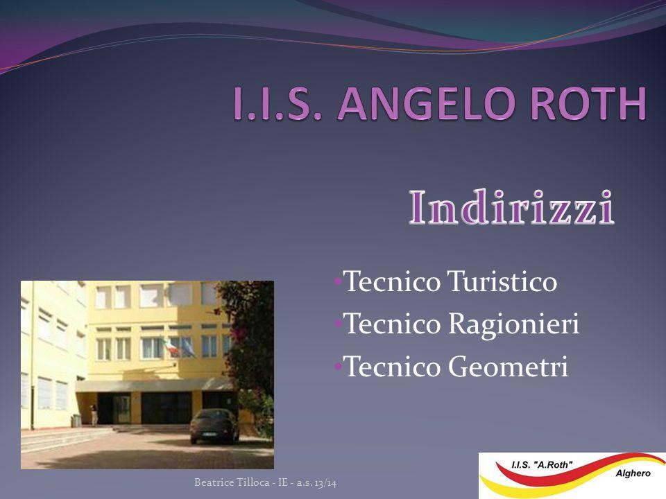 Tecnico Turistico Tecnico Ragionieri Tecnico Geometri Beatrice Tilloca - IE - a.s. 13/14