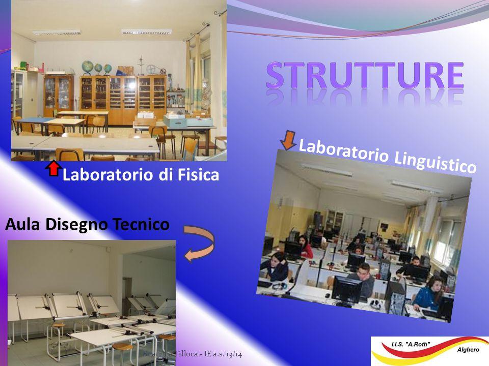 Laboratorio di Fisica Laboratorio Linguistico Aula Disegno Tecnico Beatrice Tilloca - IE a.s. 13/14
