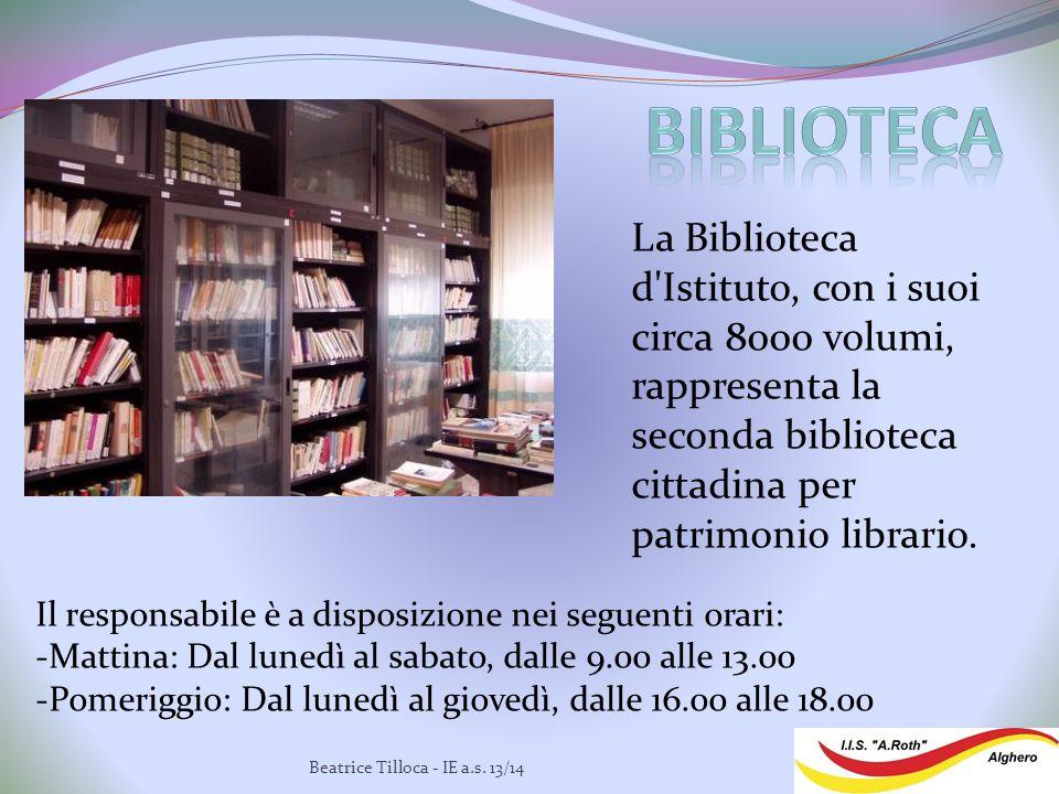 La Biblioteca d Istituto, con i suoi circa 8000 volumi, rappresenta la seconda biblioteca cittadina per patrimonio librario.