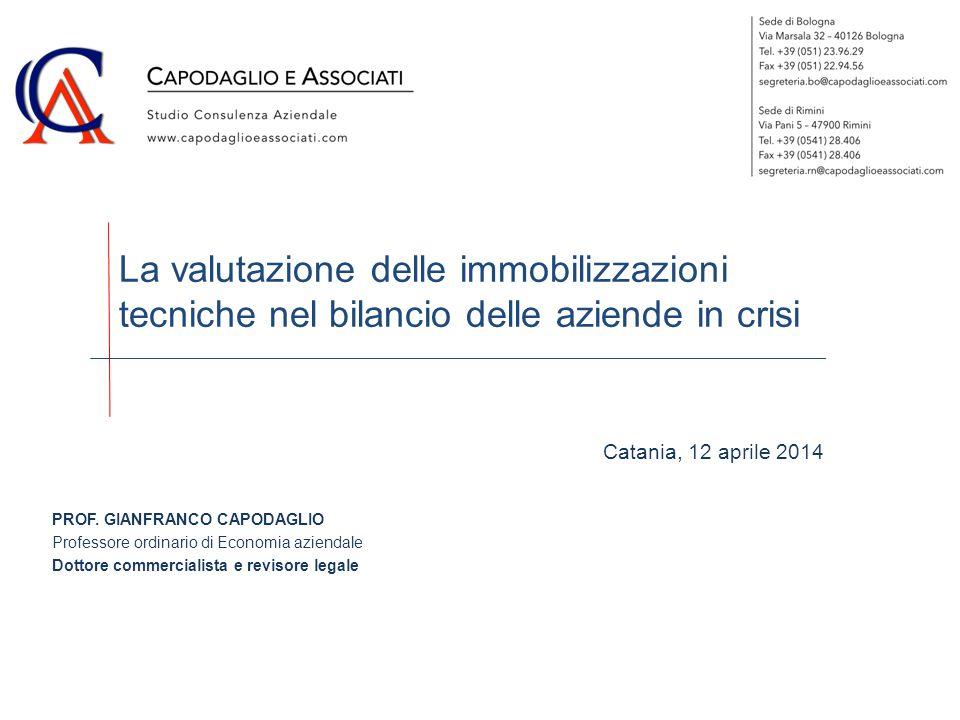 La valutazione delle immobilizzazioni tecniche nel bilancio delle aziende in crisi PROF. GIANFRANCO CAPODAGLIO Professore ordinario di Economia aziend