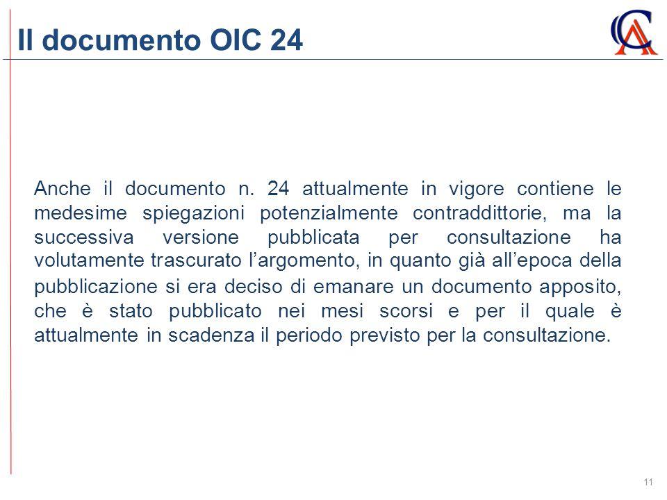 Il documento OIC 24 11 Anche il documento n. 24 attualmente in vigore contiene le medesime spiegazioni potenzialmente contraddittorie, ma la successiv