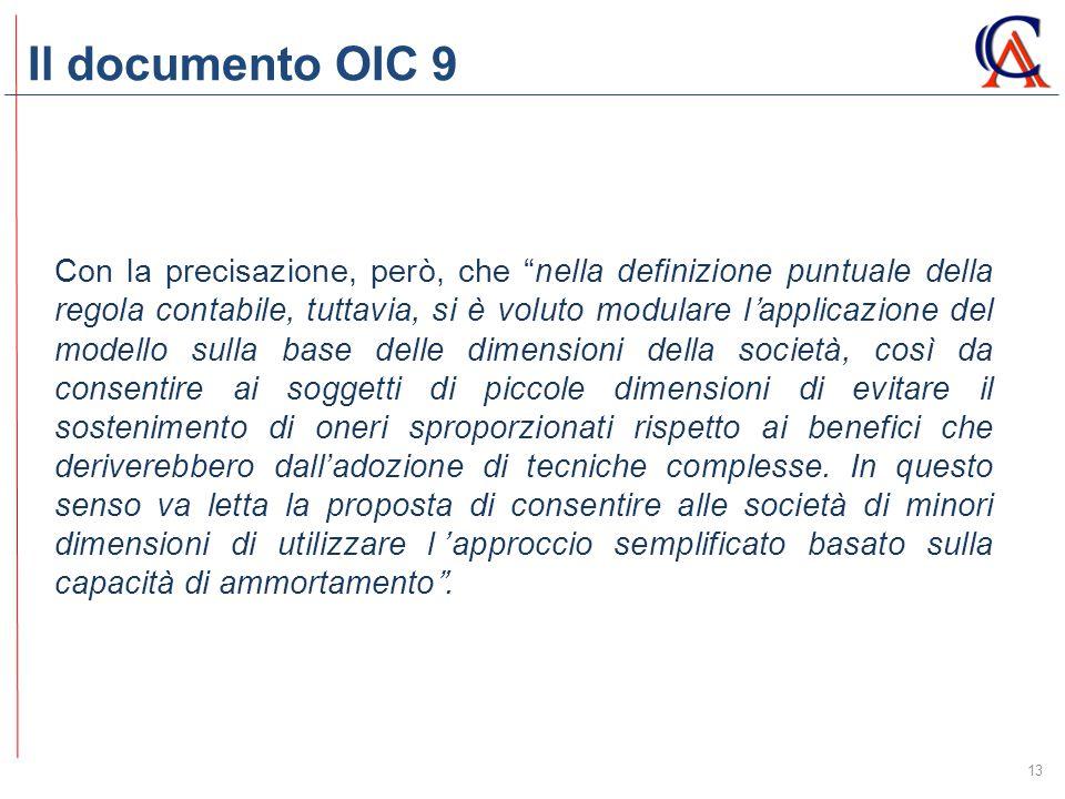 """Il documento OIC 9 13 Con la precisazione, però, che """"nella definizione puntuale della regola contabile, tuttavia, si è voluto modulare l'applicazione"""