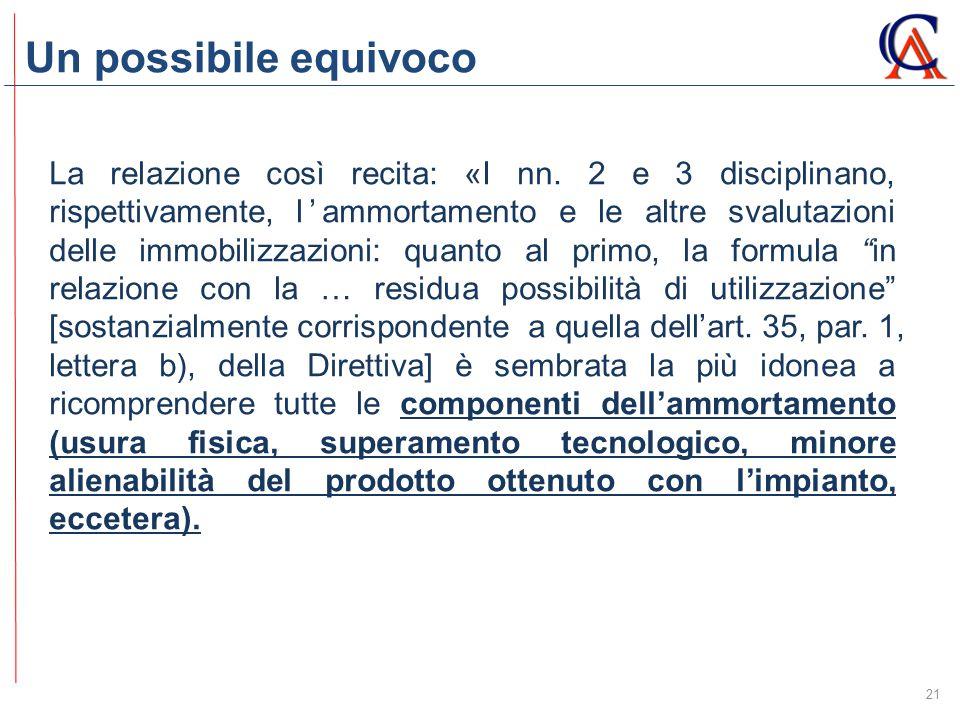 Un possibile equivoco 21 La relazione così recita: «I nn. 2 e 3 disciplinano, rispettivamente, l'ammortamento e le altre svalutazioni delle immobilizz