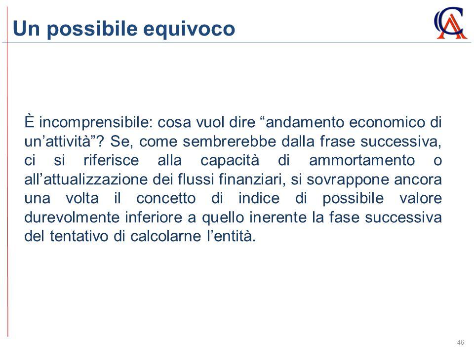 Un possibile equivoco 46 È incomprensibile: cosa vuol dire andamento economico di un'attività .