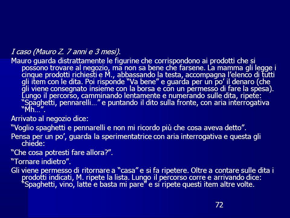 72 I caso (Mauro Z. 7 anni e 3 mesi). Mauro guarda distrattamente le figurine che corrispondono ai prodotti che si possono trovare al negozio, ma non