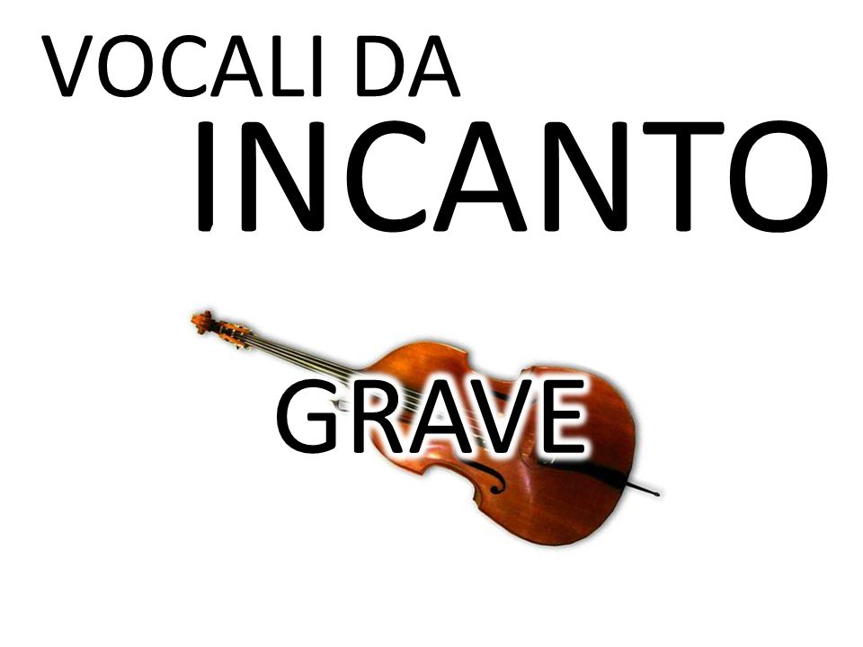 VOCALI DA INCANTO A