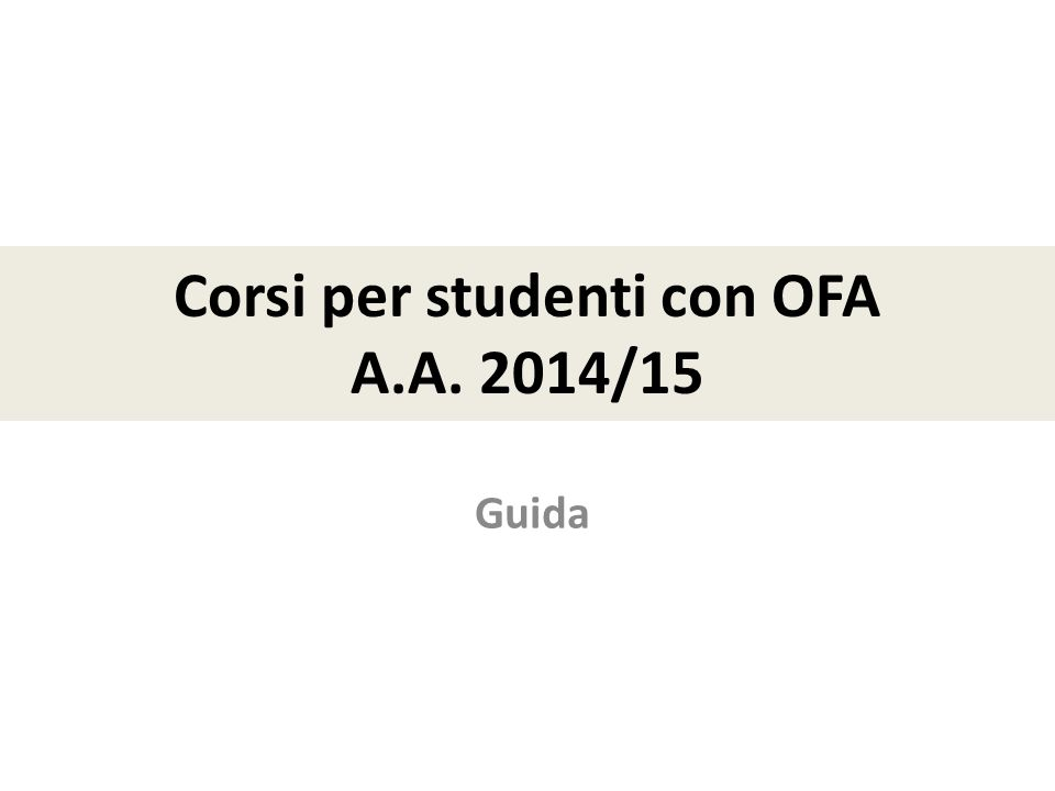 Corsi per studenti con OFA A.A. 2014/15 Guida