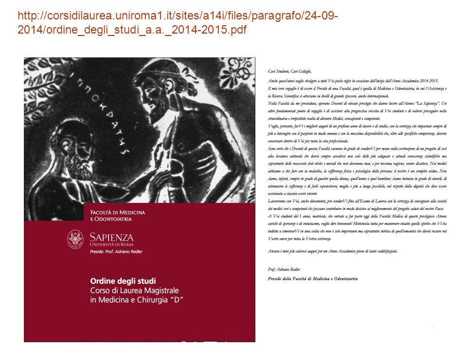 2 http://corsidilaurea.uniroma1.it/sites/a14i/files/paragrafo/24-09- 2014/ordine_degli_studi_a.a._2014-2015.pdf