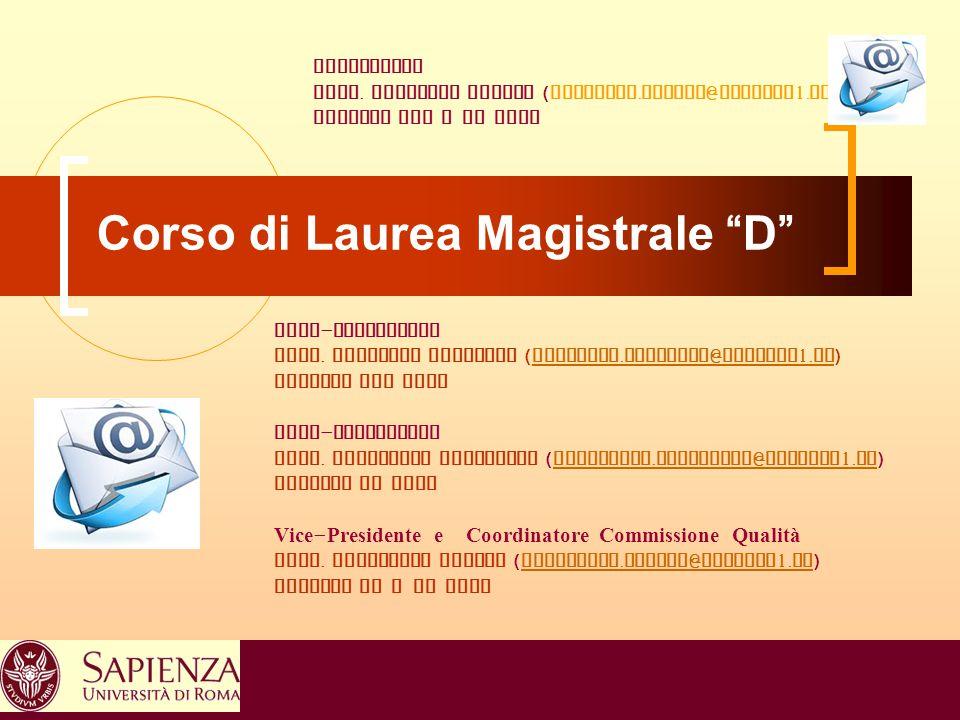 """4 Corso di Laurea Magistrale """"D"""" Vice - Presidente Prof. Fabrizio Mainiero ( fabrizio. mainiero @ uniroma 1. it ) fabrizio. mainiero @ uniroma 1. it D"""