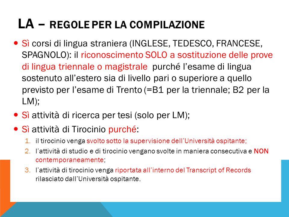 LA – REGOLE PER LA COMPILAZIONE Sì corsi di lingua straniera (INGLESE, TEDESCO, FRANCESE, SPAGNOLO): il riconoscimento SOLO a sostituzione delle prove