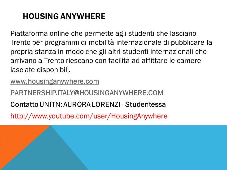 HOUSING ANYWHERE Piattaforma online che permette agli studenti che lasciano Trento per programmi di mobilità internazionale di pubblicare la propria s