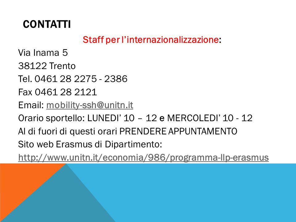 CONTATTI Staff per l'internazionalizzazione: Via Inama 5 38122 Trento Tel. 0461 28 2275 - 2386 Fax 0461 28 2121 Email: mobility-ssh@unitn.itmobility-s