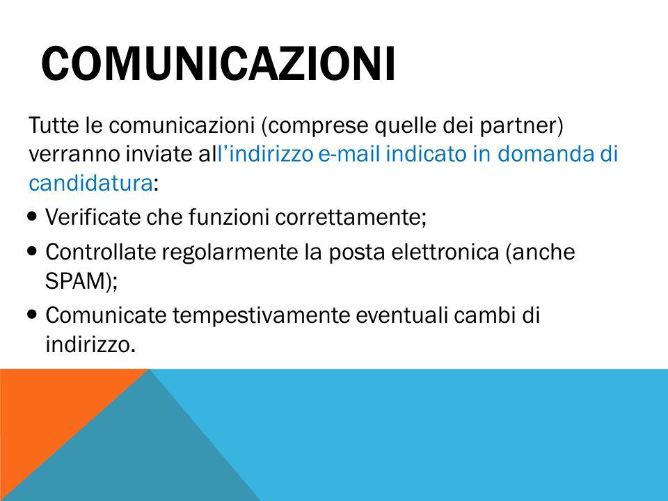 COMUNICAZIONI Tutte le comunicazioni (comprese quelle dei partner) verranno inviate all'indirizzo e-mail indicato in domanda di candidatura: Verificat