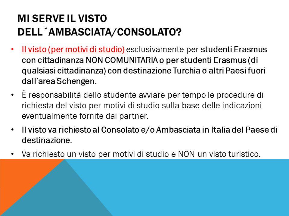MI SERVE IL VISTO DELL´AMBASCIATA/CONSOLATO? Il visto (per motivi di studio) esclusivamente per studenti Erasmus con cittadinanza NON COMUNITARIA o pe