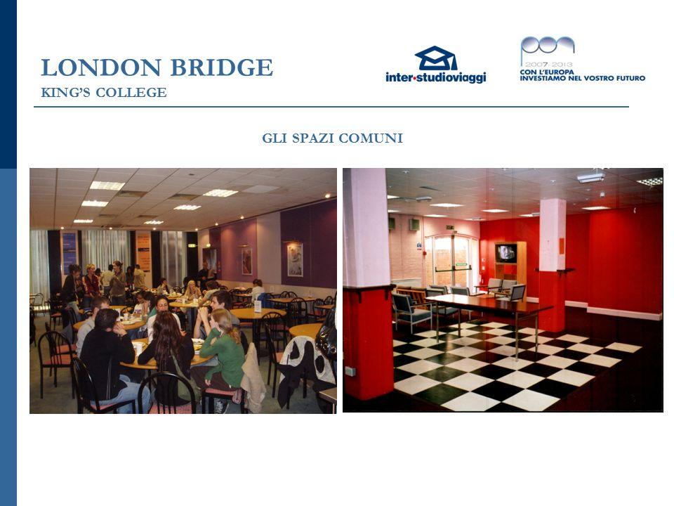 LONDON BRIDGE KING'S COLLEGE GLI SPAZI COMUNI