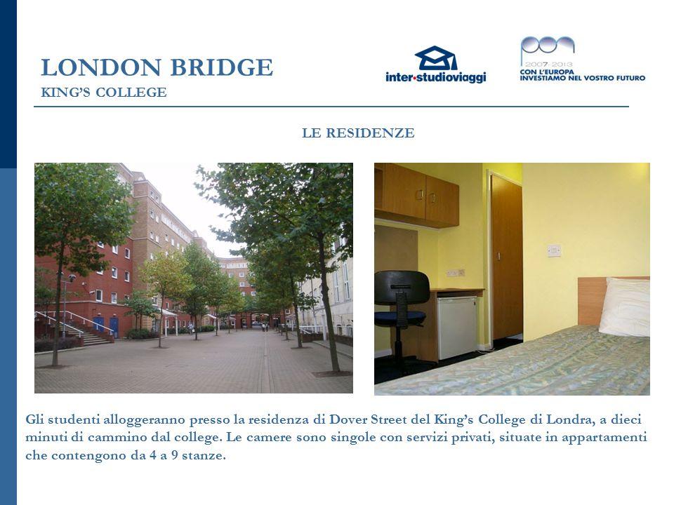 LONDON BRIDGE KING'S COLLEGE LE RESIDENZE Gli studenti alloggeranno presso la residenza di Dover Street del King's College di Londra, a dieci minuti di cammino dal college.