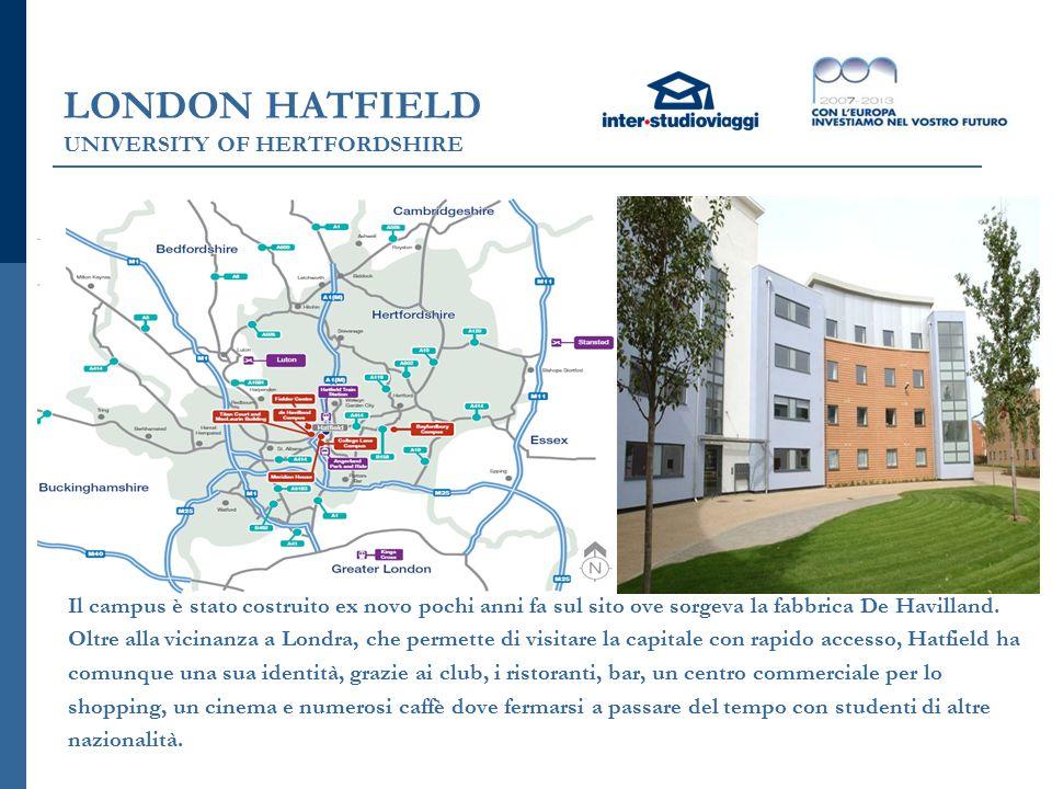 LONDON HATFIELD UNIVERSITY OF HERTFORDSHIRE Il campus è stato costruito ex novo pochi anni fa sul sito ove sorgeva la fabbrica De Havilland.