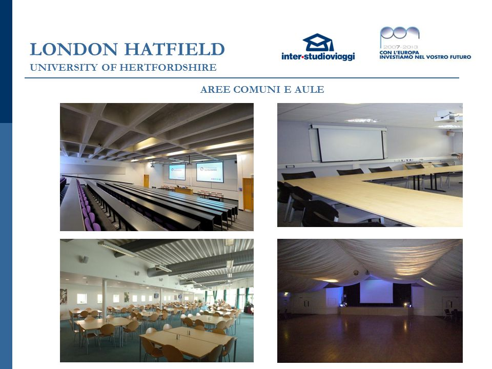 LONDON HATFIELD UNIVERSITY OF HERTFORDSHIRE AREE COMUNI E AULE