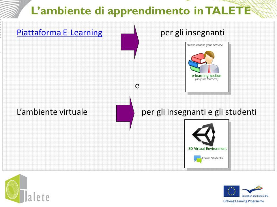 L'ambiente di apprendimento in TALETE Piattaforma E-LearningPiattaforma E-Learning per gli insegnanti e L'ambiente virtuale per gli insegnanti e gli studenti