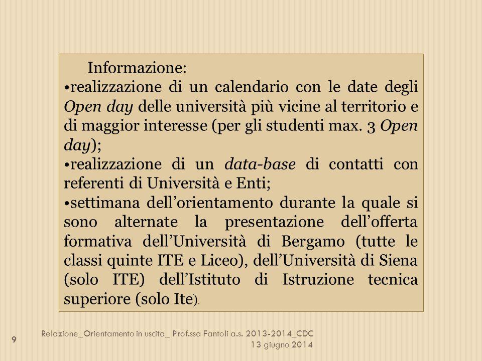 Informazione: realizzazione di un calendario con le date degli Open day delle università più vicine al territorio e di maggior interesse (per gli stud