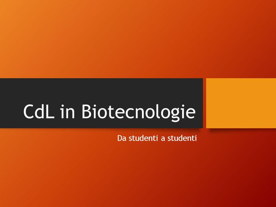 CdL in Biotecnologie Da studenti a studenti