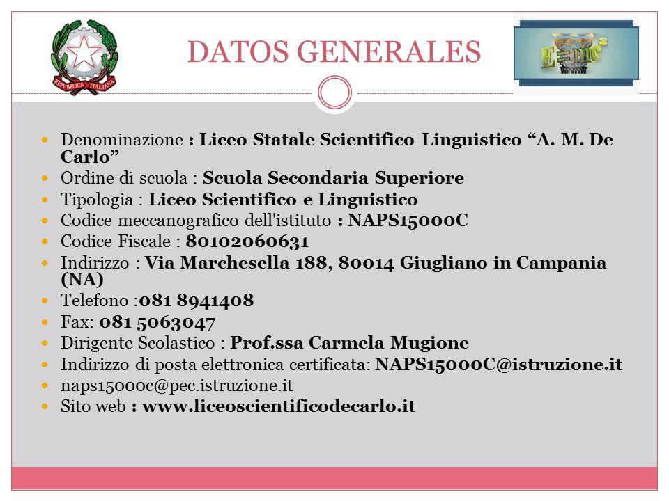 """DATOS GENERALES Denominazione : Liceo Statale Scientifico Linguistico """"A. M. De Carlo"""" Ordine di scuola : Scuola Secondaria Superiore Tipologia : Lice"""