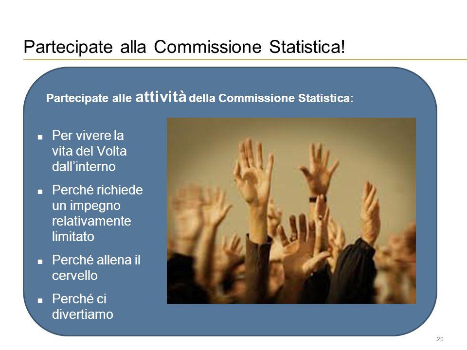 Partecipate alla Commissione Statistica.