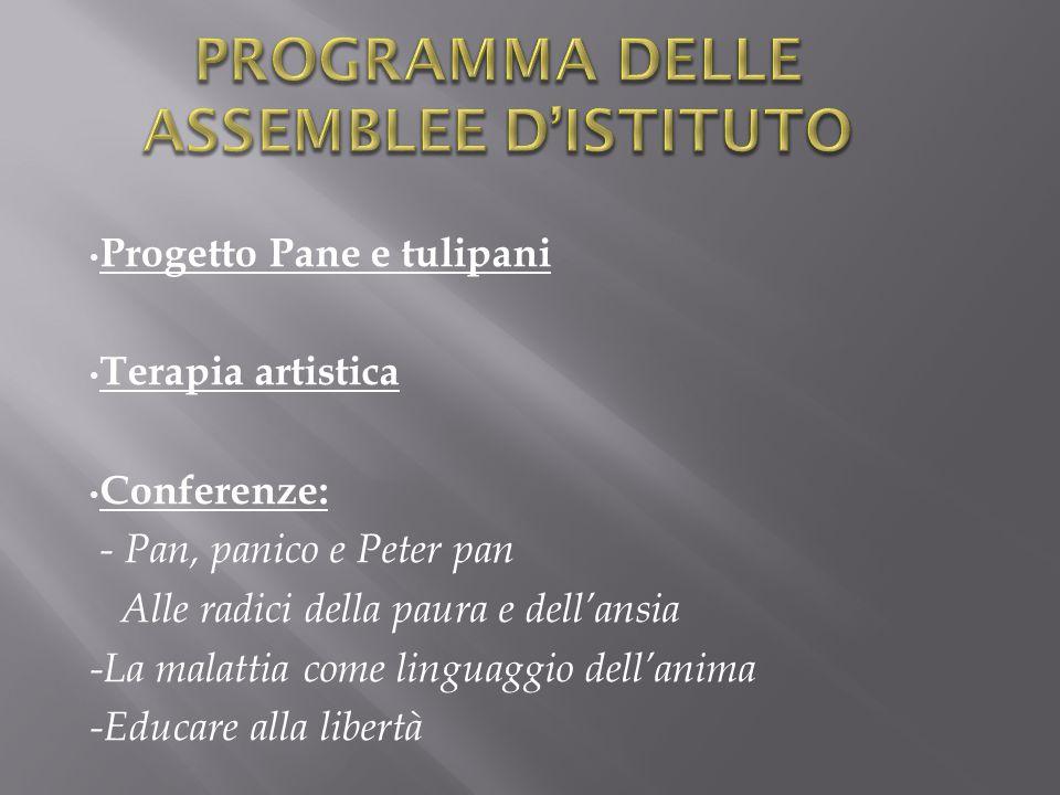 Progetto Pane e tulipani Terapia artistica Conferenze: - Pan, panico e Peter pan Alle radici della paura e dell'ansia -La malattia come linguaggio dell'anima -Educare alla libertà