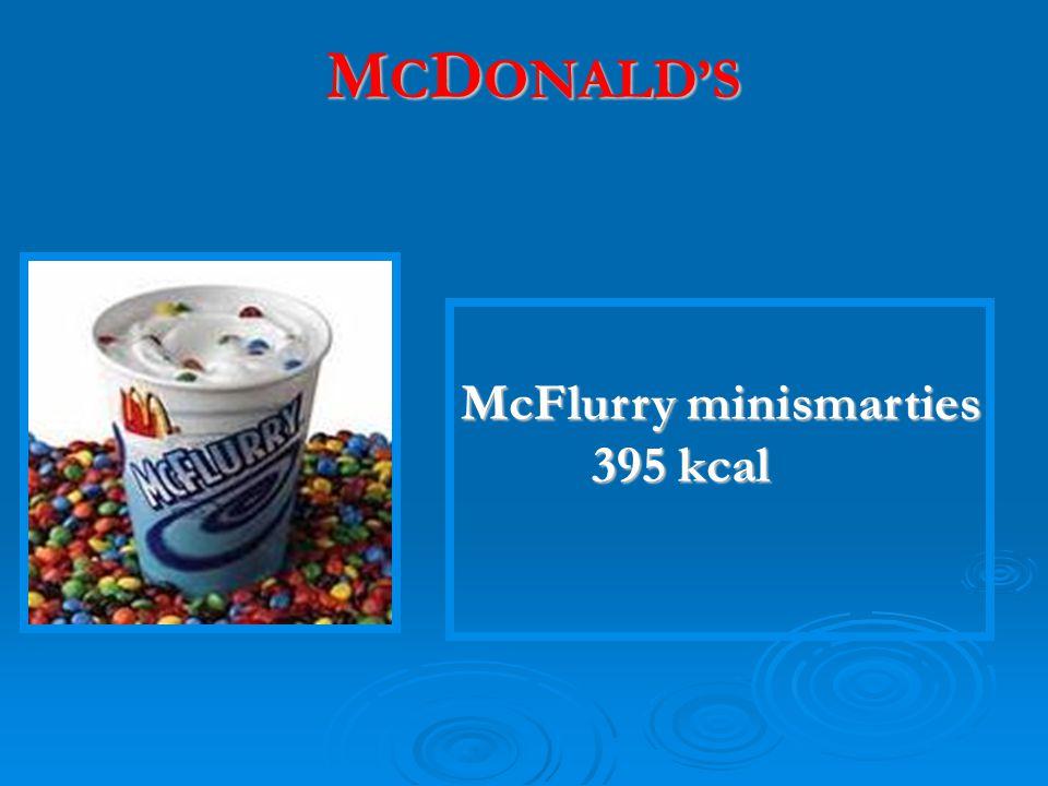 M C D ONALD'S McFlurry minismarties 395 kcal 395 kcal
