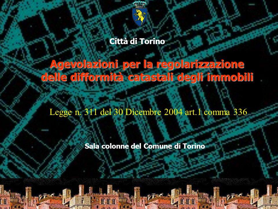 Sala colonne del Comune di Torino Agevolazioni per la regolarizzazione delle difformità catastali degli immobili Città di Torino Legge n. 311 del 30 D