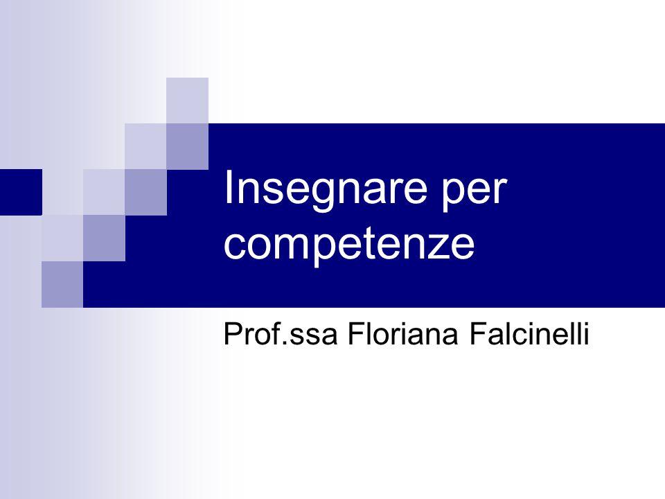 Insegnare per competenze Prof.ssa Floriana Falcinelli