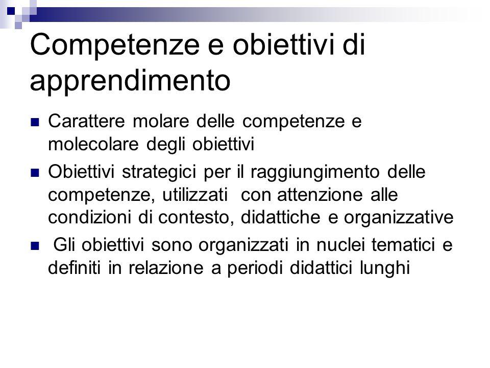 Competenze e obiettivi di apprendimento Carattere molare delle competenze e molecolare degli obiettivi Obiettivi strategici per il raggiungimento dell