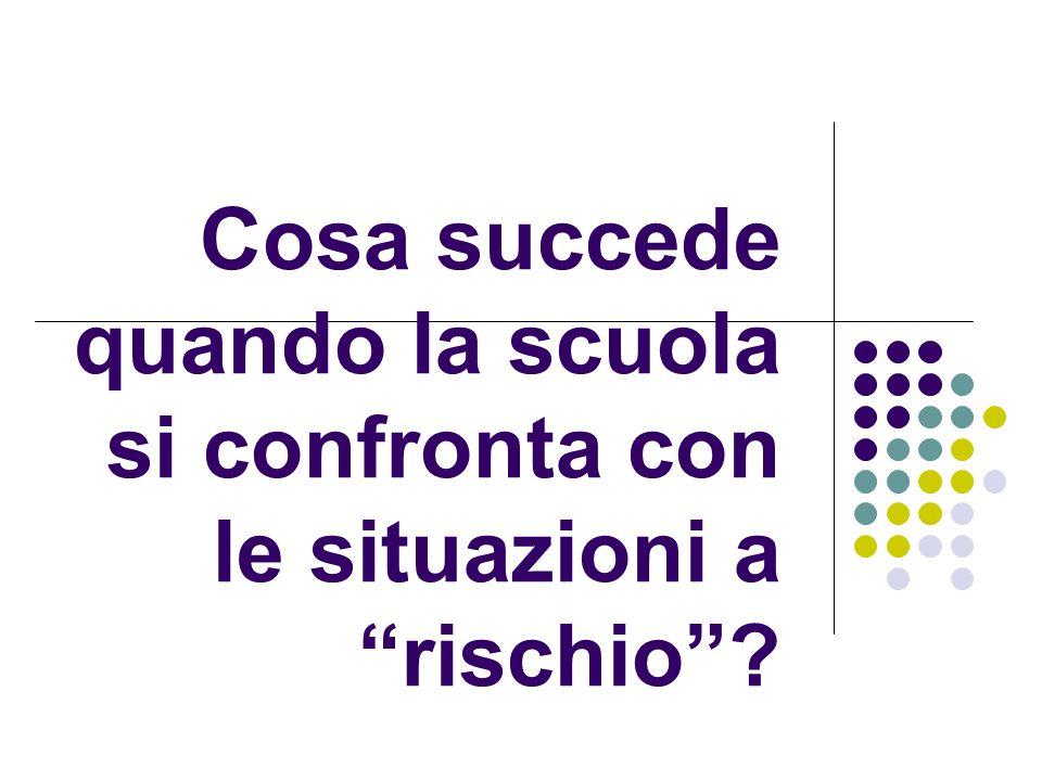 """Cosa succede quando la scuola si confronta con le situazioni a """"rischio""""?"""