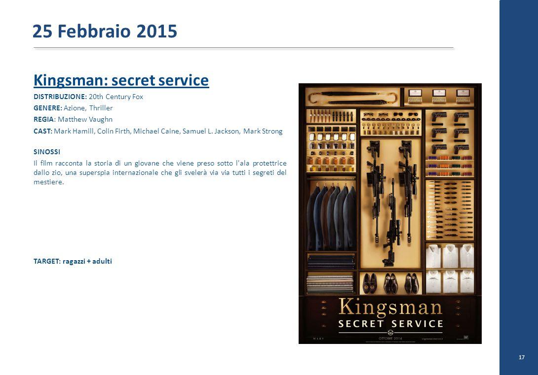 Kingsman: secret service DISTRIBUZIONE: 20th Century Fox GENERE: Azione, Thriller REGIA: Matthew Vaughn CAST: Mark Hamill, Colin Firth, Michael Caine, Samuel L.