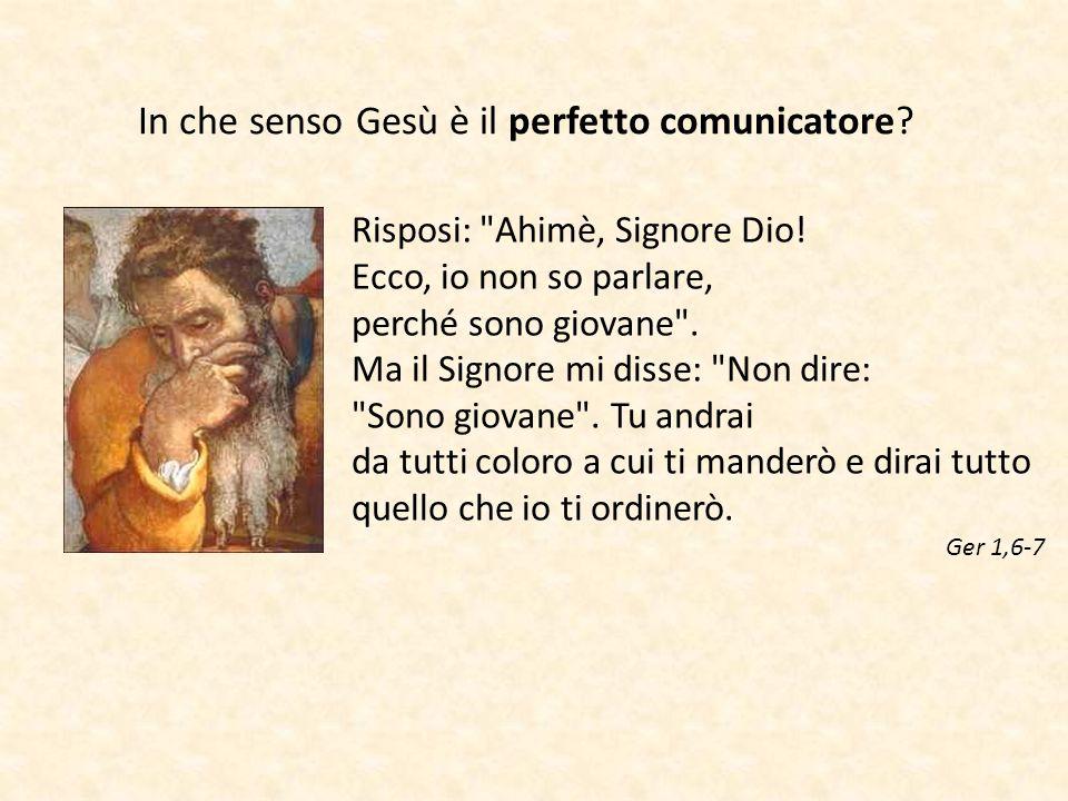In che senso Gesù è il perfetto comunicatore? Risposi: