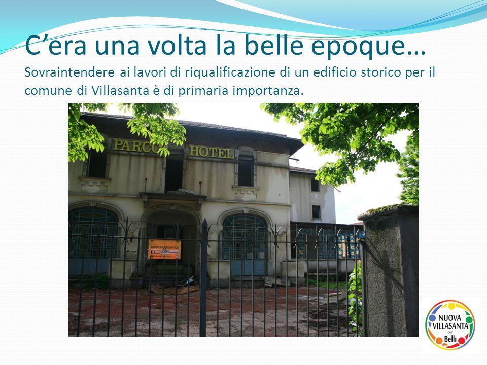 C'era una volta la belle epoque… Sovraintendere ai lavori di riqualificazione di un edificio storico per il comune di Villasanta è di primaria importa