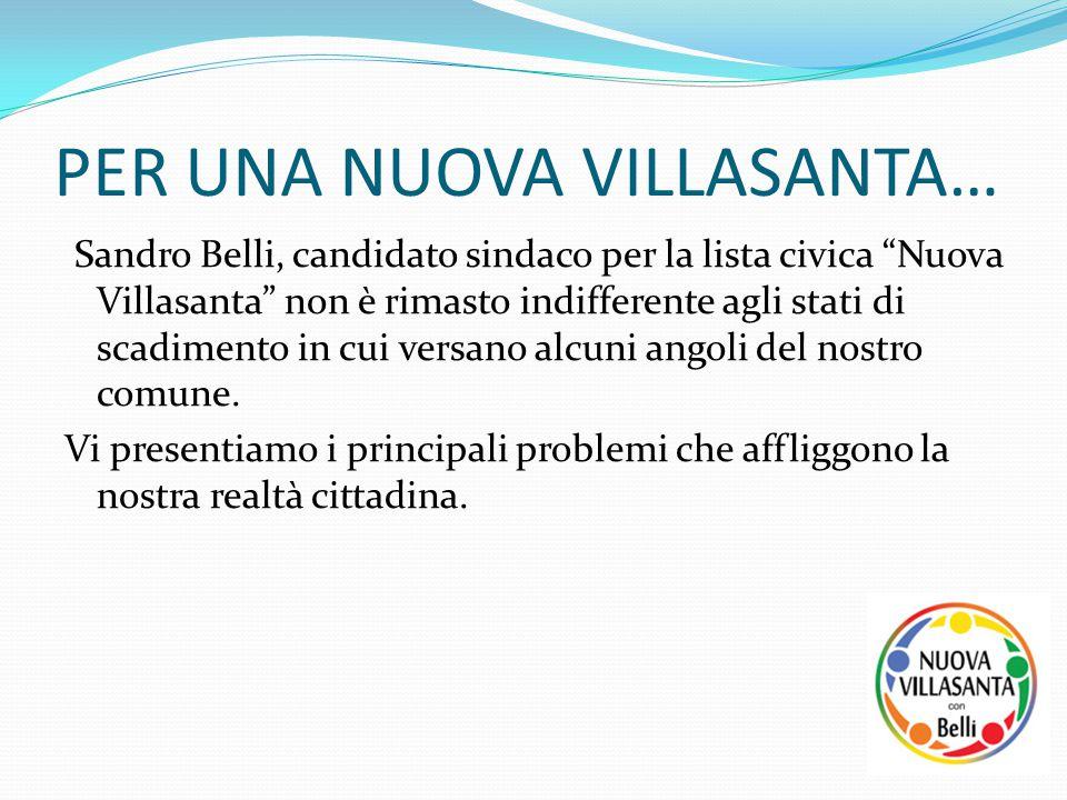 """PER UNA NUOVA VILLASANTA… Sandro Belli, candidato sindaco per la lista civica """"Nuova Villasanta"""" non è rimasto indifferente agli stati di scadimento i"""