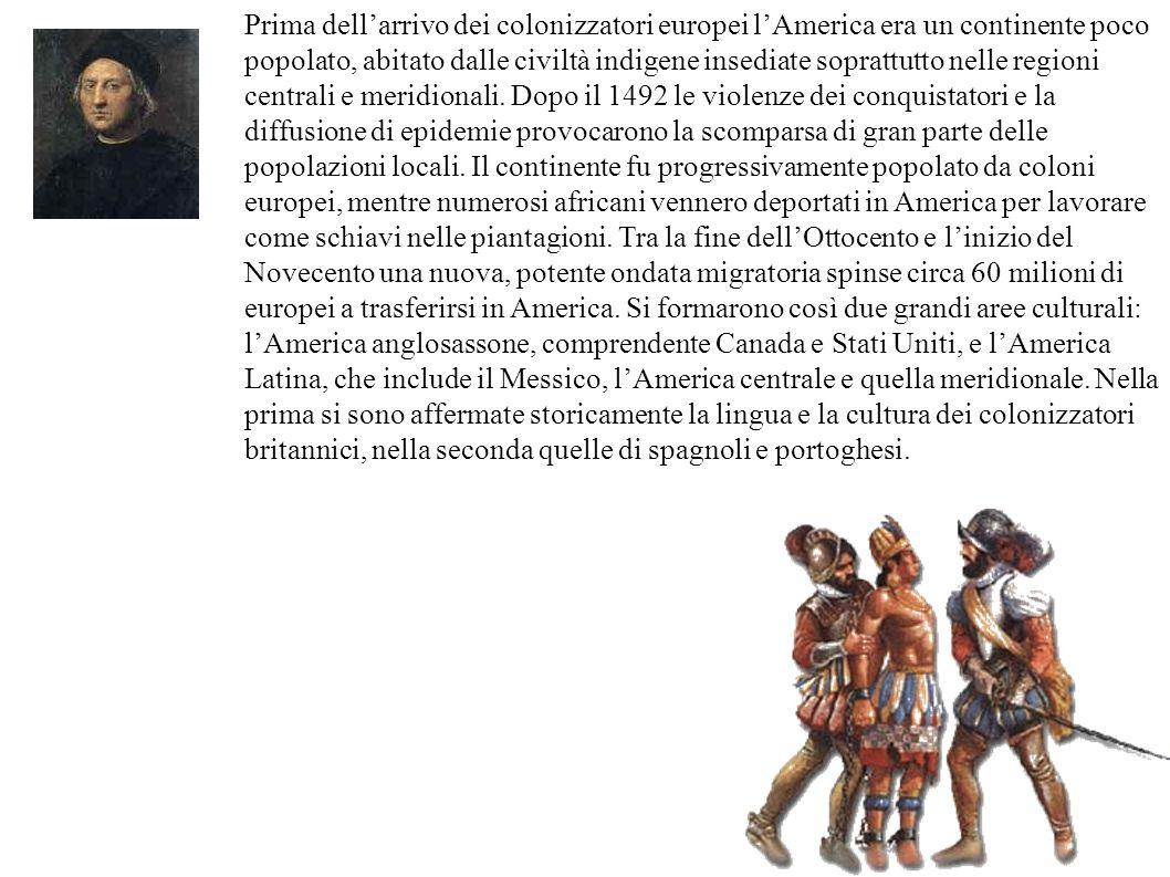 Prima dell'arrivo dei colonizzatori europei l'America era un continente poco popolato, abitato dalle civiltà indigene insediate soprattutto nelle regi