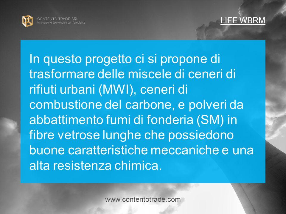 CONTENTO TRADE SRL Innovazione tecnologica per l ambiente In questo progetto ci si propone di trasformare delle miscele di ceneri di rifiuti urbani (MWI), ceneri di combustione del carbone, e polveri da abbattimento fumi di fonderia (SM) in fibre vetrose lunghe che possiedono buone caratteristiche meccaniche e una alta resistenza chimica.