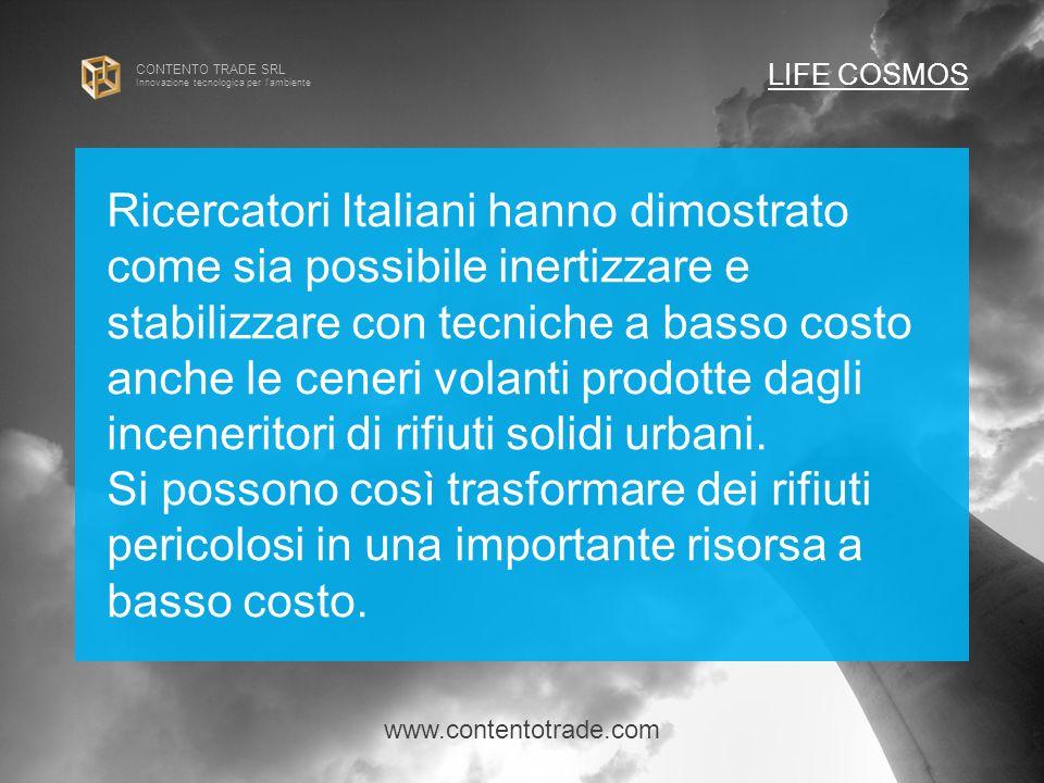 CONTENTO TRADE SRL Innovazione tecnologica per l ambiente Ricercatori Italiani hanno dimostrato come sia possibile inertizzare e stabilizzare con tecniche a basso costo anche le ceneri volanti prodotte dagli inceneritori di rifiuti solidi urbani.