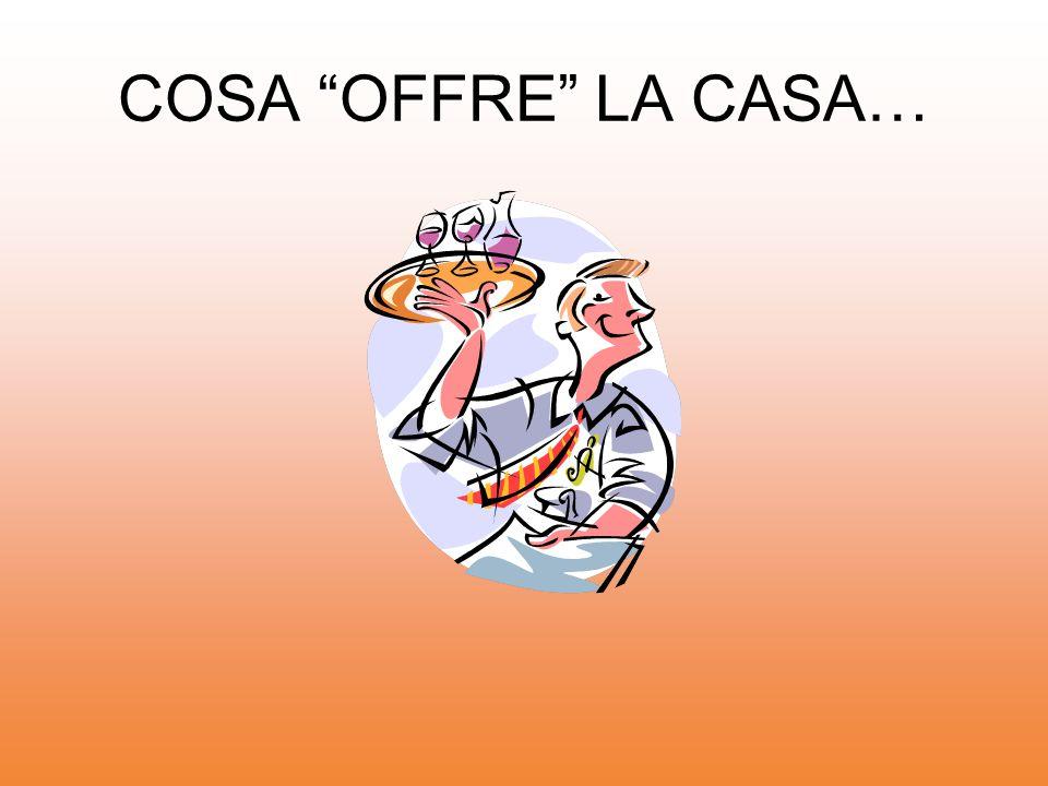 "COSA ""OFFRE"" LA CASA…"