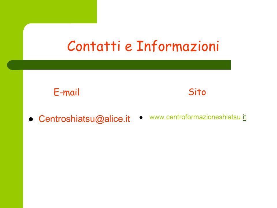 Contatti e Informazioni E-mail Centroshiatsu@alice.it Sito www.centroformazioneshiatsu.itit