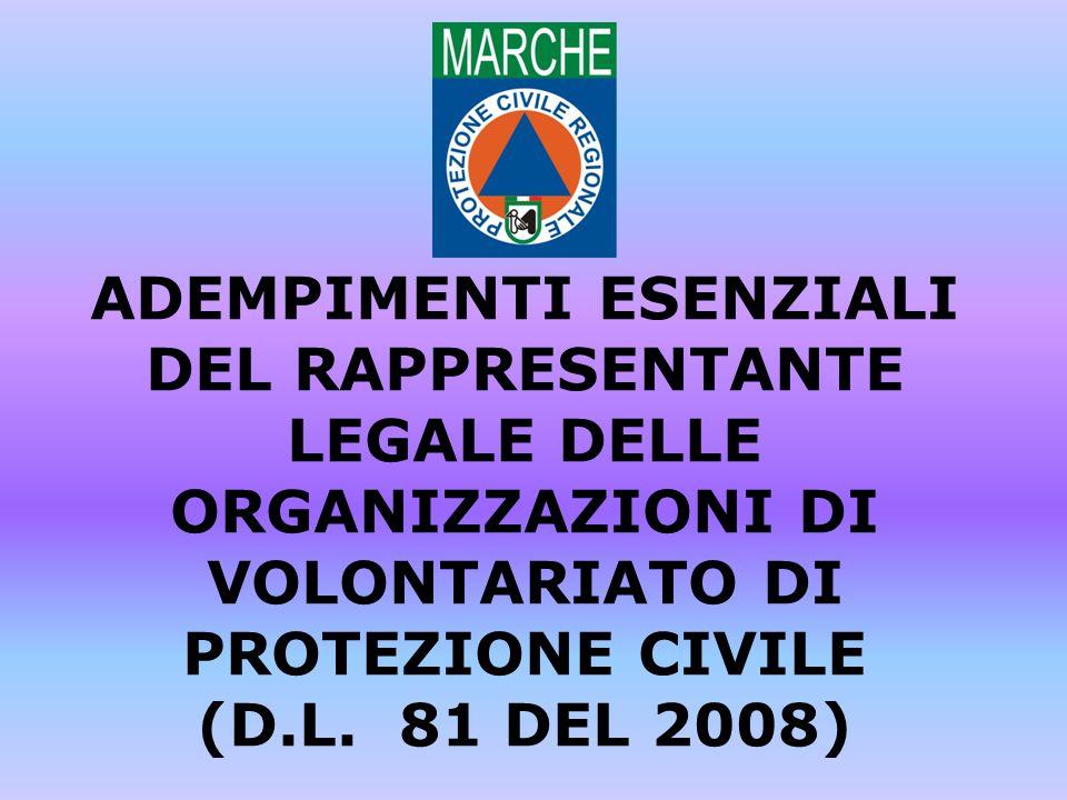 ADEMPIMENTI ESENZIALI DEL RAPPRESENTANTE LEGALE DELLE ORGANIZZAZIONI DI VOLONTARIATO DI PROTEZIONE CIVILE (D.L.