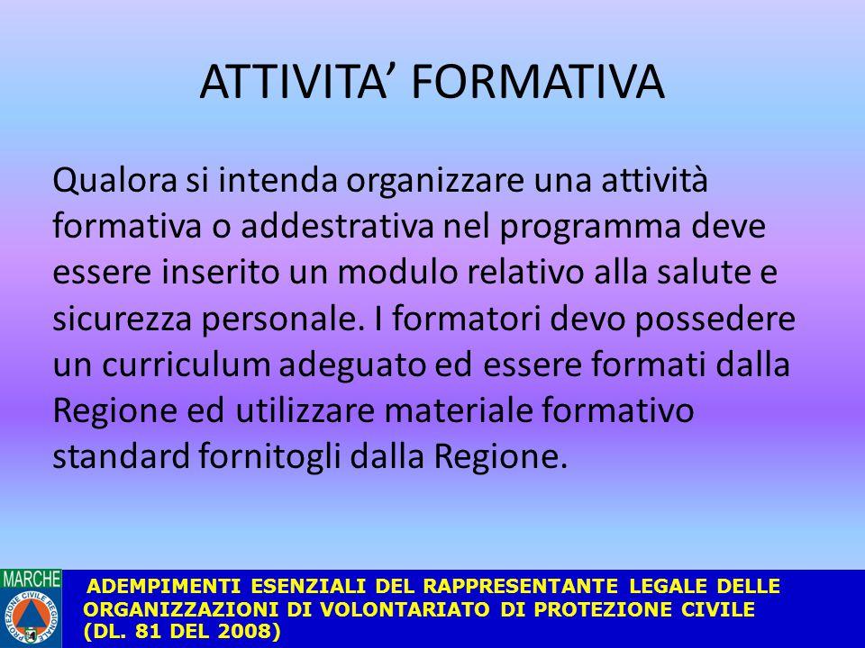 ATTIVITA' FORMATIVA Qualora si intenda organizzare una attività formativa o addestrativa nel programma deve essere inserito un modulo relativo alla salute e sicurezza personale.